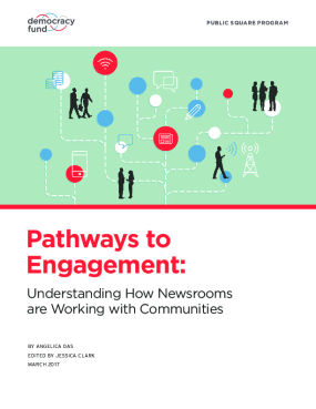 Pathways to Engagement: Understanding How Newsrooms Are Working With Communities