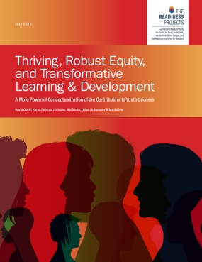 Thriving, Robust Equity, and Transformative Learning & Development: A More Powerful Conceptualization of the Contributors to Youth Success