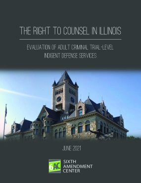 The Right to Counsel in Illinois: Evaluation of Adult Criminal Trial-Level Indigent Defense Services